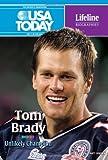 Tom Brady: Unlikely Champion (USA Today Lifeline Biographies)