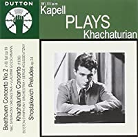 Beethoven: Concerto No. 2 / Khachaturian: Concerto / Shostakovich: Preludes by William Kapell