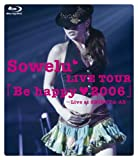 Sowelu LIVE TOUR 「Be happy(heart)2006」 [Blu-ray]