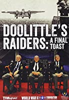 Doolittle's Raiders: A Final Toast [DVD] [Import]
