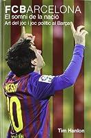 Somni de la nacio: l'art del joc i el joc politic al Barça, El