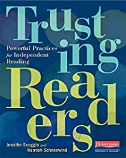 Trusting Readers: Powerful Practices for Independent Reading