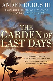 The Garden of Last Days by [Dubus III, Andre]