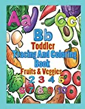 Toddler Tracing And Coloring Book Fruit & Veggies: Preschool Letters and  Numbers with Fun, Learning Fruits and Vegetables, Easy and Relaxing Coloring Pages, Large 8.5 x 11 inch pages (Perfect for Toddler, Kids Ages 2-5)