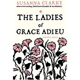 The Ladies of Grace Adieu: and Other Stories: and Other Stories