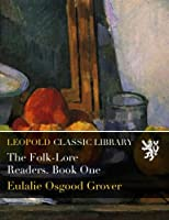The Folk-Lore Readers. Book One