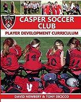 Casper Soccer Club Player Development Curriculum【洋書】 [並行輸入品]