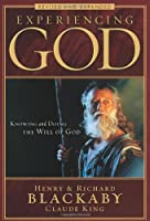 Experiencing God: Knowing and Doing the Will of God, Revised and Expanded by Henry T. Blackaby Richard Blackaby Claude V. King(2008-09-01)