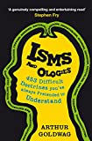 Isms and Ologies: 453 Difficult Doctrines You've Always Pretended to Understand (English Edition)