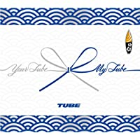 Your TUBE + My TUBE(初回生産限定盤B)(DVD付)