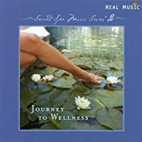 Sacred Spa Music Series 2: Journey to Wellness