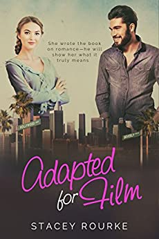 Adapted for Film (Reel Romance Book 1) by [Rourke, Stacey]