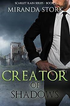 Creator of Shadows (Scarlet Rain Series, Book 3) by [Stork, Miranda]