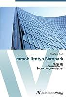 Immobilientyp Bueropark: Konzepte  Erfolgsfaktoren  Entwicklungstendenzen