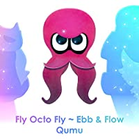 "Fly Octo Fly ~ Ebb & Flow (From ""Splatoon 2: Octo Expansion"")"