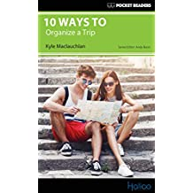 10 Ways to Organize a Trip: Pocket Readers (English Edition)