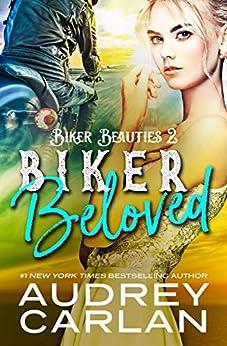 Biker Beloved (Biker Beauties Book 2) by [Carlan, Audrey]