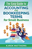 The Easy Guide to Accounting and Bookkeeping Terms for Small Business