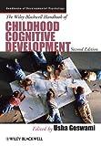 The Wiley-Blackwell Handbook of Childhood Cognitive Development (Wiley Blackwell Handbooks of Developmental Psychology 33) (English Edition)