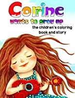 Corrine Wants to Grow Up, the Children's Coloring Book and Story (Sprouts)