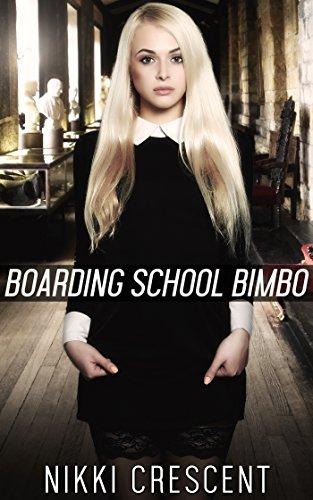BOARDING SCHOOL BIMBO (Crossdressing, Reluctant Feminization, First Time) (English Edition)