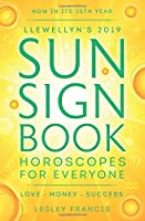 Llewellyn's 2019 Sun Sign Book: Horoscopes for Everyone (Llewellyn's Sun Sign Book)