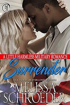 Surrender: A Little Harmless Military Romance (The Harmless Military Series Book 3) by [Schroeder, Melissa]
