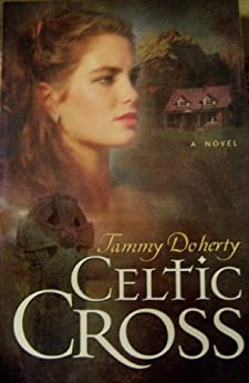 Celtic Cross by [Doherty, Tammy]