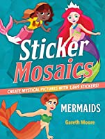 Mermaids: Create Mystical Pictures with 1,869 Stickers! (Sticker Mosaics)