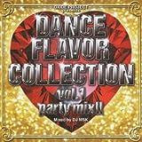 DANCE FLAVOR COLLECTION VOL.1 PARTY MIX