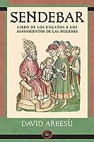 Sendebar: Libro de los engaños e los asayamientos de las mugeres (Ediciones Críticas)