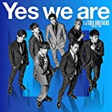 Yes we are|三代目 J SOUL BROTHERS from EXILE TRIBE