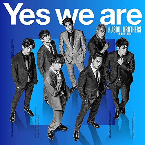 Yes we are - 三代目 J SOUL BROTHERS from EXILE TRIBE