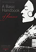 A Basic Handbook of Flamenco / Manual Basico del flamenco