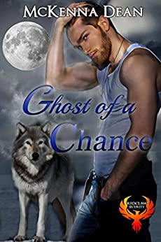 Ghost of a Chance (Redclaw Security Book 2) by [Dean, McKenna]