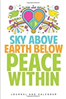 Sky ABove Earth Below Peace Within: Blank Lined Journal With Calendar For Peacekeeper