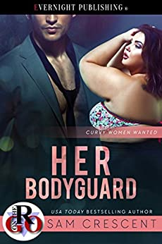 Her Bodyguard (Curvy Women Wanted Book 8) by [Crescent, Sam]