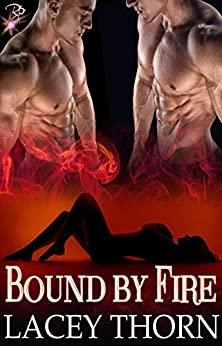 Bound by Fire (Demon Chronicles, Book One) (Paranormal Multiple Partner Romance) by Lacey Thorn by [Thorn, Lacey]
