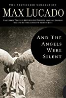 And the Angels Were Silent (The Bestseller Collection)