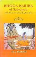 Bhoga Karika of Sadyojyoti: With the Commentary of Aghora Siva (Buddhist Tradition S.)