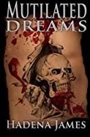 Mutilated Dreams (Dreams and Reality)