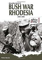 Bush War Rhodesia 1966-1980 (Africa@War) by Peter Baxter(2014-07-19)