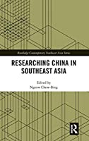 Researching China in Southeast Asia (Routledge Contemporary Southeast Asia Series)