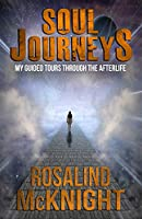 Soul Journeys: My Guided Tours Through the Afterlife