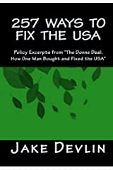 "257 Ways to Fix the USA: Policy Excerpts from ""The Donne Deal: How One Man Bought and Fixed the USA"" Kindle Edition"