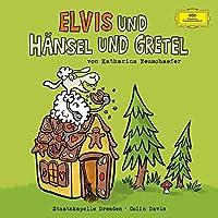 Elvis Und Hansel Und Gretel
