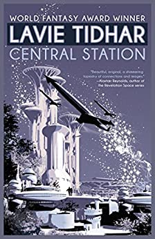 Central Station by [Tidhar, Lavie]
