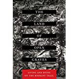 The Land of Open Graves: Living and Dying on the Migrant Trail: 36