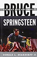 Bruce Springsteen: American Poet and Prophet (Tempo a Rowman & Littlefield Music Series on Rock, Pop, and Culture)