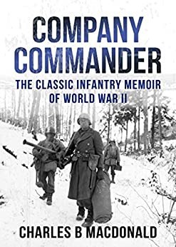 Company Commander: The Classic Infantry Memoir of WWII by [MacDonald, Charles B.]